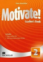 Motivate! 2 Teacher's Book with Class Audio CDs and Tests and Exams Multi-ROMs