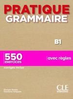 Pratique Grammaire B1 Livre avec Corrigés