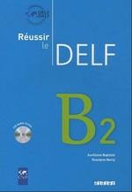 Réussir le DELF B2 Livre avec CD audio