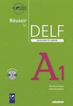 Réussir le DELF Scolaire et Junior A1 Livre avec CD audio