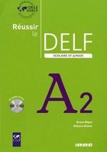Réussir le DELF Scolaire et Junior A2 Livre avec CD audio