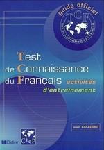Test de Connaissance du Français Activités d'entraînement avec CD audio