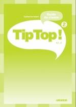 Tip Top! 2 Guide de classe