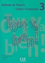 Tout va bien! 3 Cahier d'exercices avec CD audio