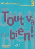 Tout va bien! 3 Méthode de Français — Livre de l'élève avec portfolio