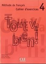 Tout va bien! 4 Cahier d'exercices avec CD audio