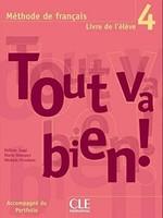Tout va bien! 4 Méthode de Français — Livre de l'élève avec portfolio