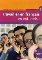 Travailler en Français en Entreprise 1 Livre de l'élève avec CD-ROM