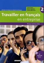 Travailler en Français en Entreprise 2 Livre de l'élève avec CD-ROM