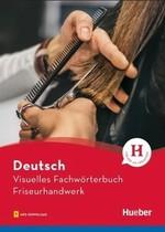Visuelles Fachwörterbuch: Friseurhandwerk