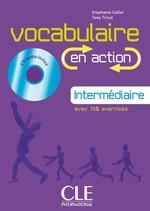 Vocabulaire en Action Intermédiaire Livre avec Corrigés et CD audio