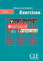 Vocabulaire Expliqué du Français Intermédiaire Exercices