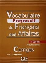 Vocabulaire Progressif du Français des Affaires 2e Édition Corrigés