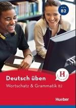 Wortschatz und Grammatik B2