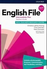 English File Fourth Edition Intermediate Plus Teacher's Guide with Teacher's Resource Centre - купить и читать книгу