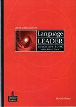 Language Leader. Upper Intermediate. Teacher's Book and Active Teach Pack - купить и читать книгу