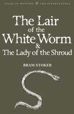 The Lair of the White Worm and The Lady of the Shroud - купить и читать книгу