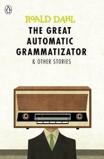 The Great Automatic Grammatizator and Other Stories - купить и читать книгу
