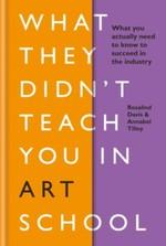 What They Didn't Teach You in Art Schoo - купить и читать книгу