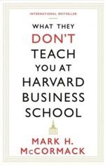 What They Don't Teach You at Harvard Business School - купить и читать книгу