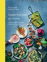 Green Kitchen at Home. Quick and Healthy Vegetarian Food for Every Day - купить и читать книгу