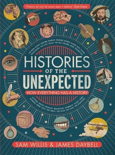 Histories of the Unexpected: How Everything Has a History - купить и читать книгу