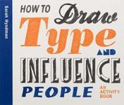 How to Draw Type and Influence People - купити і читати книгу