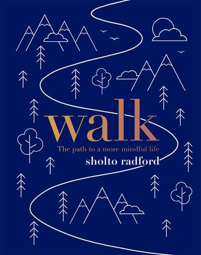 Walk. The Path to a Slower, More Mindful Life - купить и читать книгу