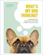 What's My Dog Thinking? - купить и читать книгу