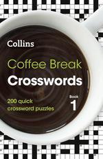 Coffee Break Crosswords Book 1. 200 Quick Crossword Puzzles - купить и читать книгу