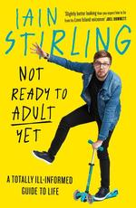 Not F*cking Ready to Adult. A Totally Ill-informed Guide to Life - купить и читать книгу