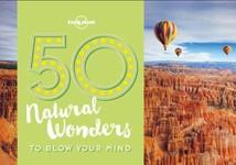 50 Natural Wonders to Blow Your Mind - купить и читать книгу
