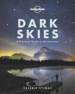 Dark Skies. A Practical Guide to Astrotourism - купить и читать книгу