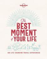 The Best Moment of Your Life - купить и читать книгу