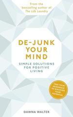 De-junk Your Mind. Simple Solutions for Positive Living - купити і читати книгу