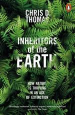Inheritors of the Earth. How Nature Is Thriving in an Age of Extinction - купити і читати книгу