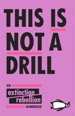 This is Not a Drill. An Extinction Rebellion Handbook - купити і читати книгу
