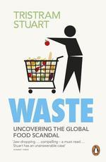 Waste. Uncovering the Global Food Scandal - купить и читать книгу