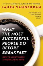 What the Most Successful People Do Before Breakfast - купити і читати книгу