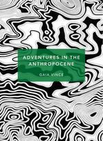 Adventures in the Anthropocene - купить и читать книгу