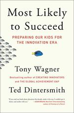 Most Likely to Succeed. Preparing Our Kids for the Innovation Era - купити і читати книгу