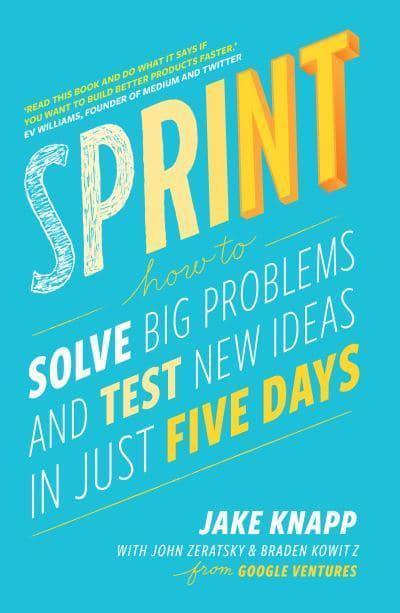 Sprint. How To Solve Big Problems and Test New Ideas in Just Five Days - купить и читать книгу