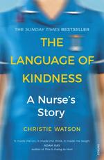 The Language of Kindness. A Nurse's Story - купить и читать книгу