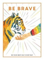 Be Brave. Be Your Best Self Every Day - купить и читать книгу