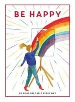 Be Happy. Be Your Best Self Every Day - купить и читать книгу