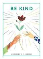 Be Kind. Be Your Best Self Every Day - купить и читать книгу