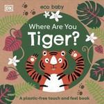 Eco Baby. Where Are You Tiger? - купить и читать книгу