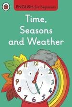 English for Beginners. Time, Seasons and Weather - купить и читать книгу
