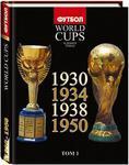 Все чемпионаты мира по футболу. Том 1. 1930, 1934, 1938, 1950