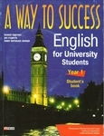 A Way to Success. English for University Students. Year 1. (Student's book + CD)